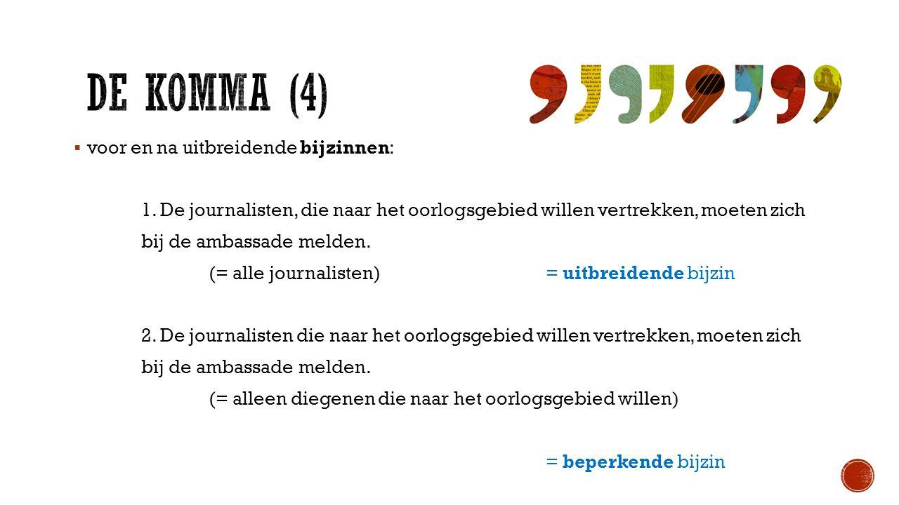 De KoMMA (4) voor en na uitbreidende bijzinnen: