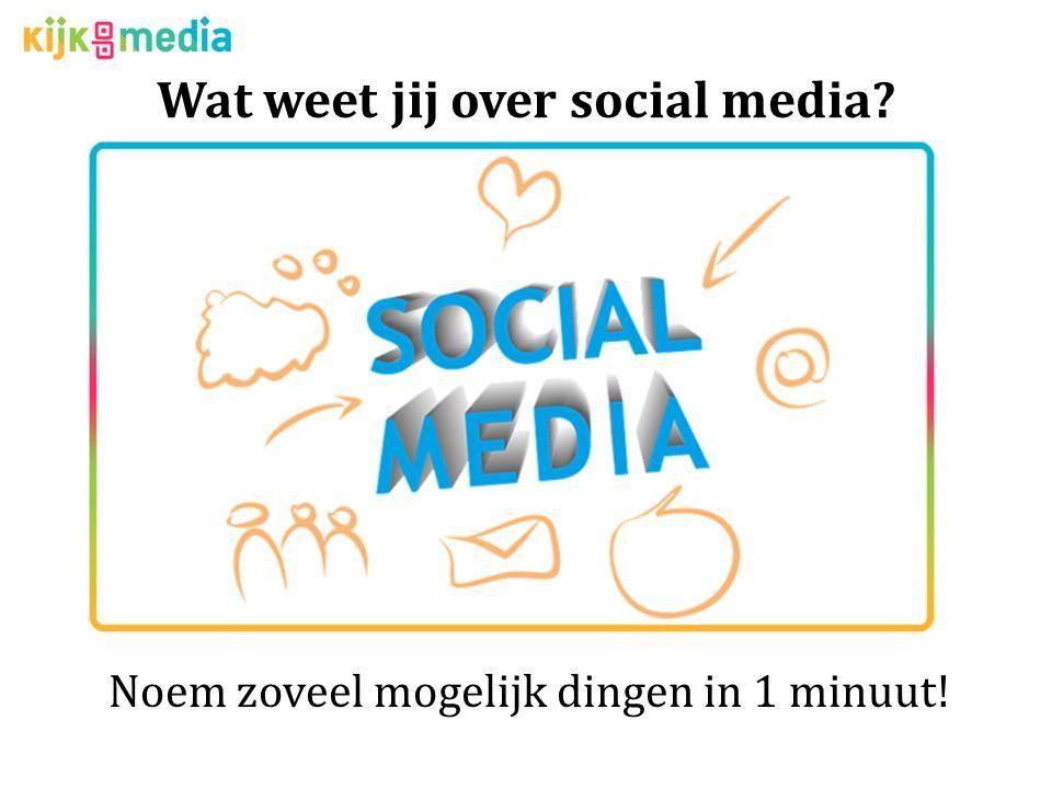 Wat weet jij over social media