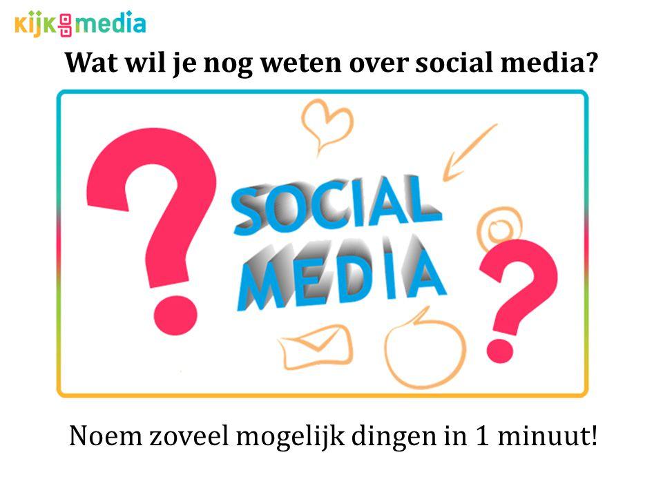 Wat wil je nog weten over social media