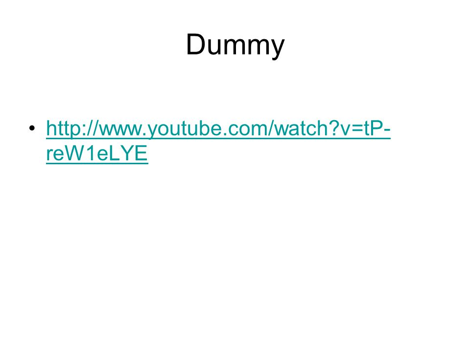 Dummy http://www.youtube.com/watch v=tP-reW1eLYE