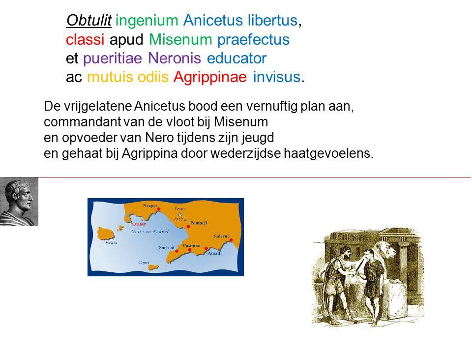 Obtulit ingenium Anicetus libertus, classi apud Misenum praefectus