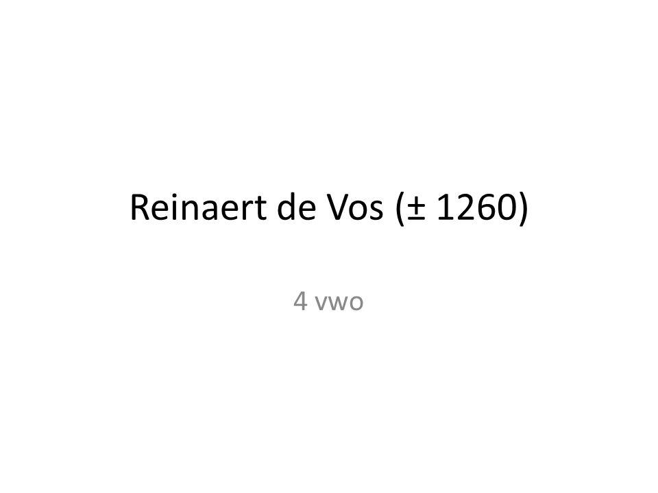 Reinaert de Vos (± 1260) 4 vwo