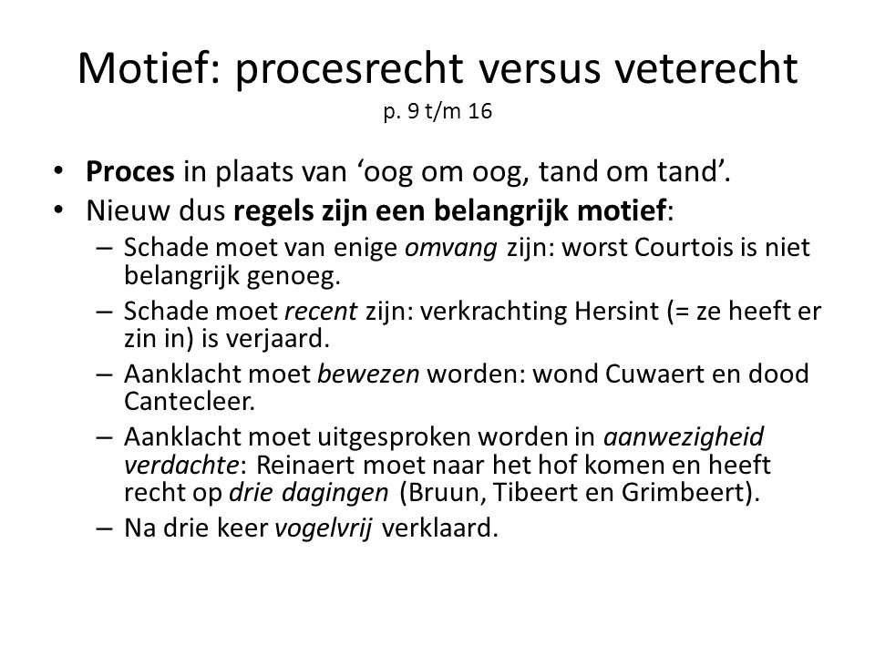 Motief: procesrecht versus veterecht p. 9 t/m 16