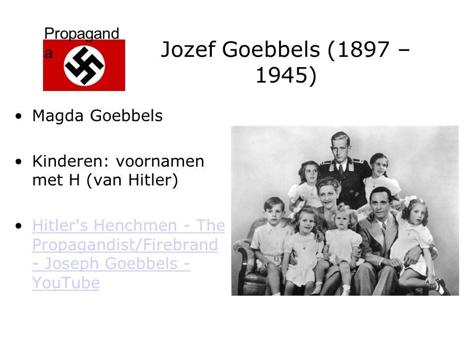 Jozef Goebbels (1897 – 1945) Magda Goebbels