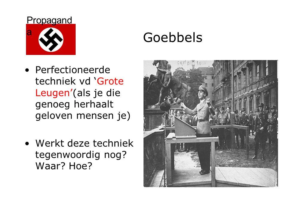 Goebbels Perfectioneerde techniek vd 'Grote Leugen'(als je die genoeg herhaalt geloven mensen je) Werkt deze techniek tegenwoordig nog.