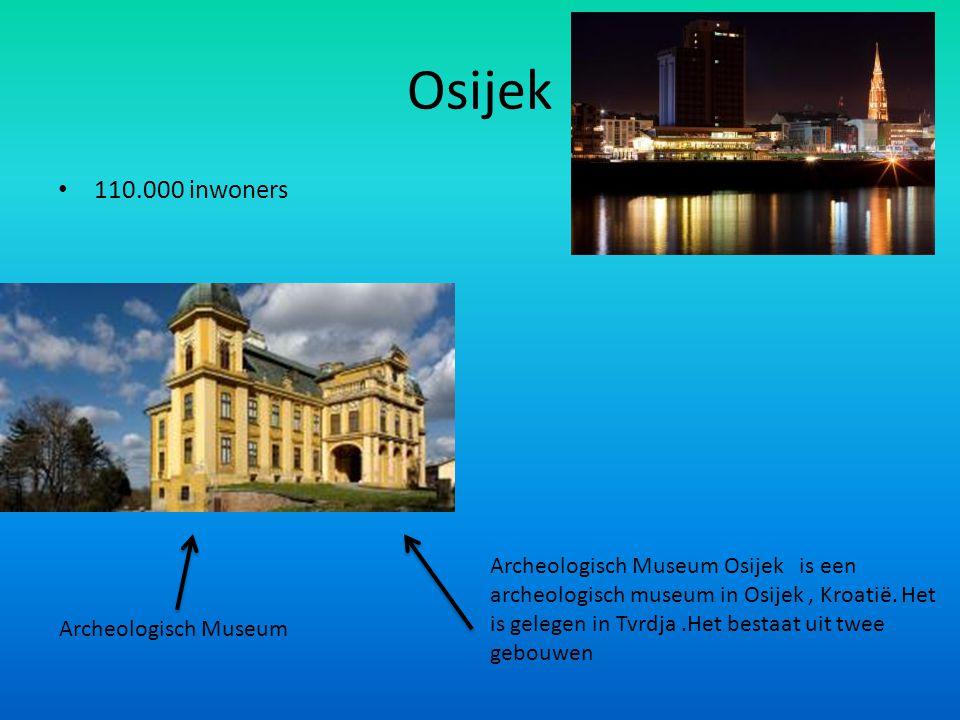 Osijek 110.000 inwoners.
