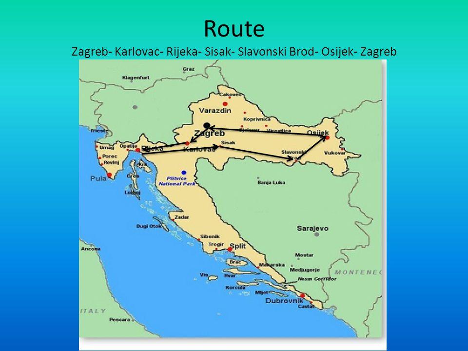 Route Zagreb- Karlovac- Rijeka- Sisak- Slavonski Brod- Osijek- Zagreb
