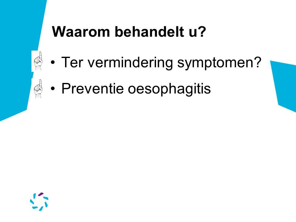 Waarom behandelt u Ter vermindering symptomen Preventie oesophagitis