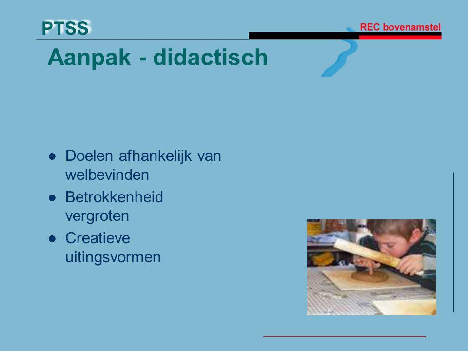 Aanpak - didactisch Doelen afhankelijk van welbevinden