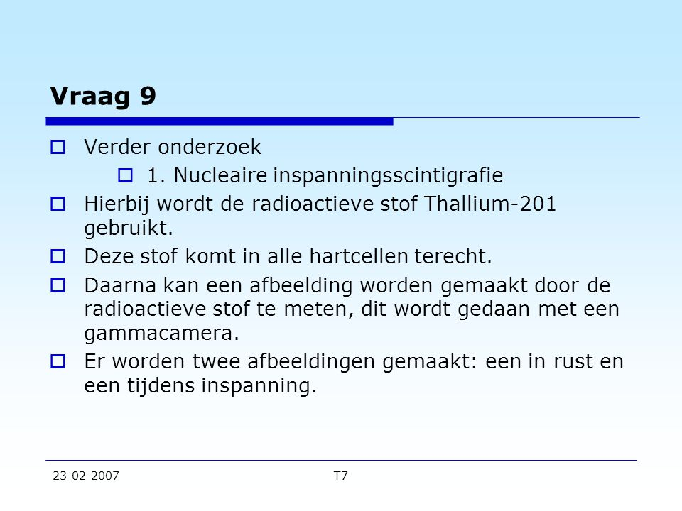 Vraag 9 Verder onderzoek 1. Nucleaire inspanningsscintigrafie