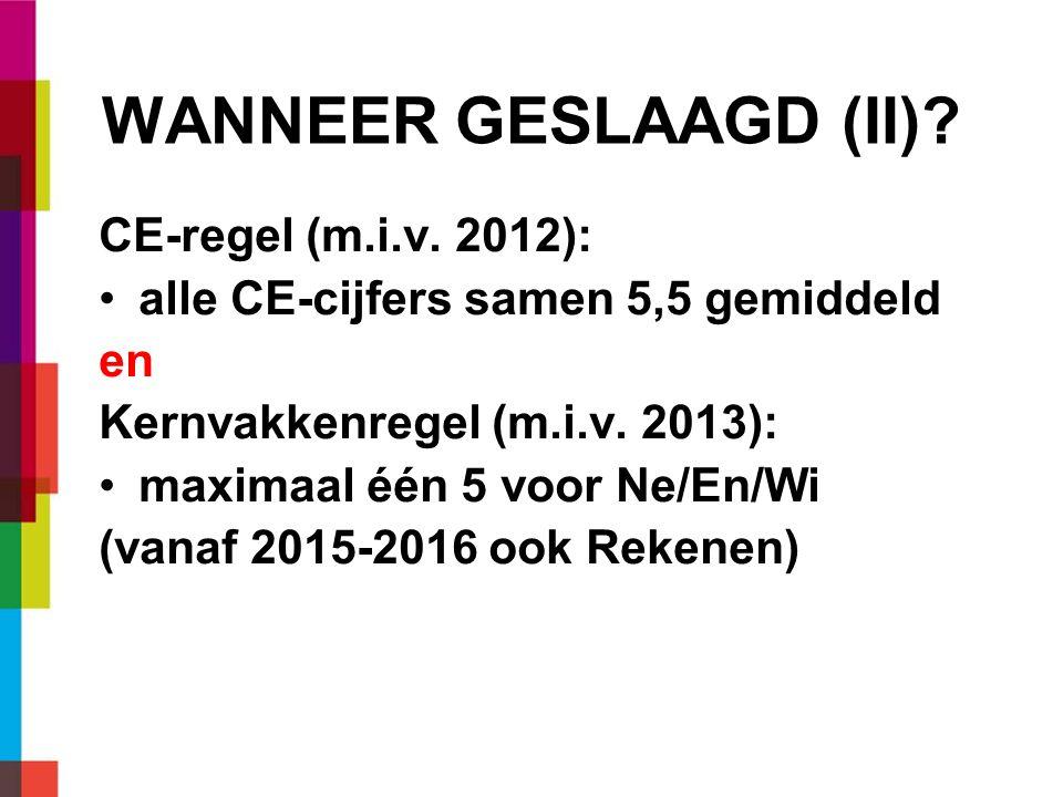 WANNEER GESLAAGD (II) CE-regel (m.i.v. 2012):