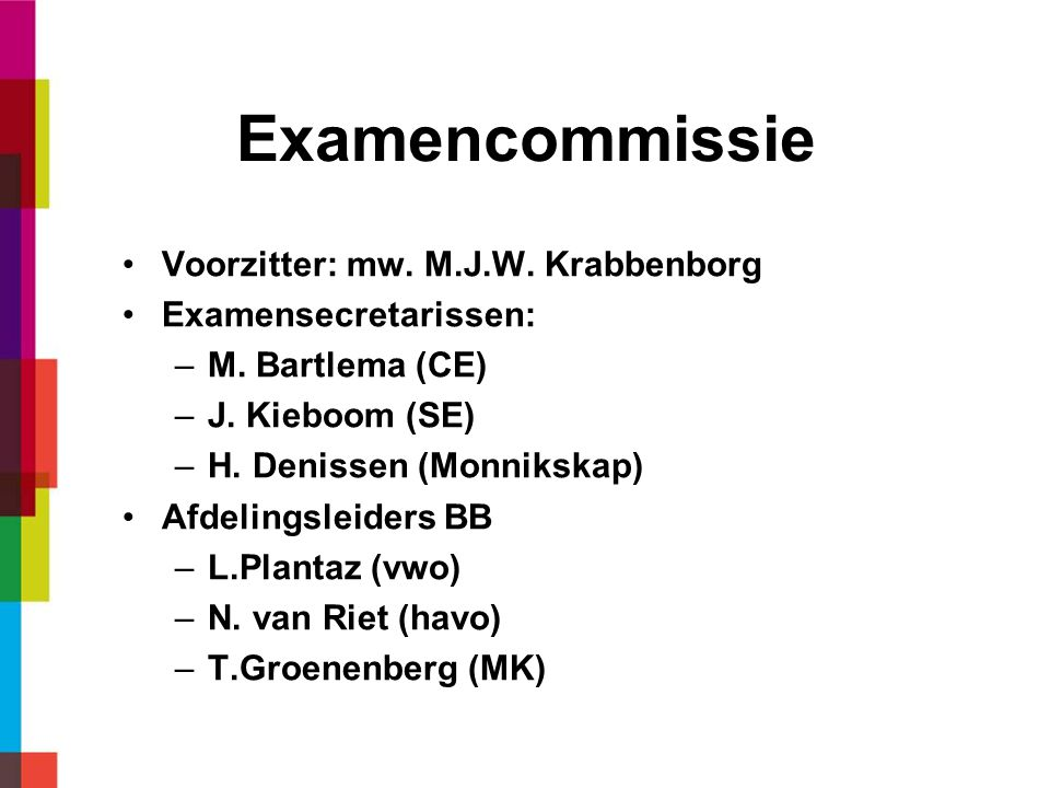 Examencommissie Voorzitter: mw. M.J.W. Krabbenborg