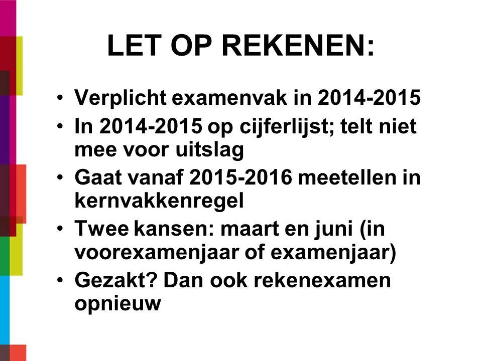 LET OP REKENEN: Verplicht examenvak in 2014-2015