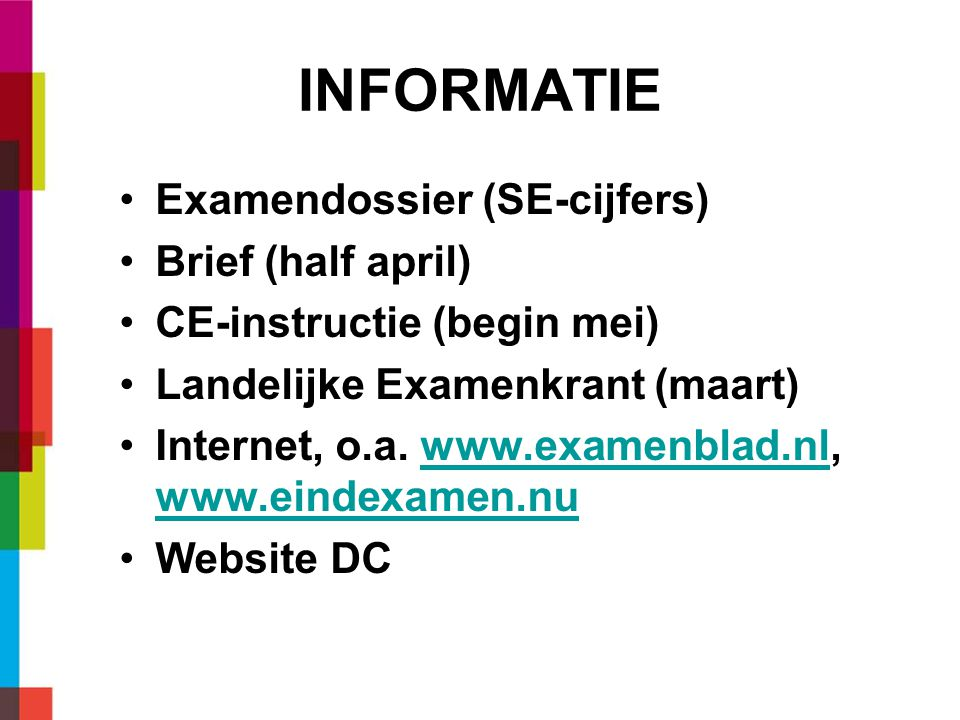 INFORMATIE Examendossier (SE-cijfers) Brief (half april)