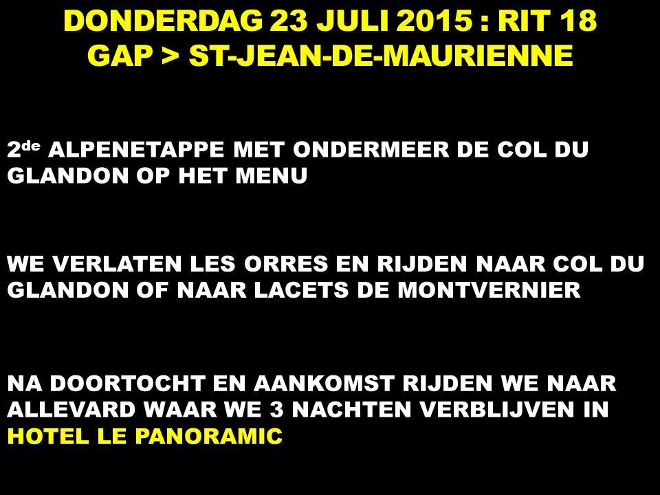 DONDERDAG 23 JULI 2015 : RIT 18 GAP > ST-JEAN-DE-MAURIENNE