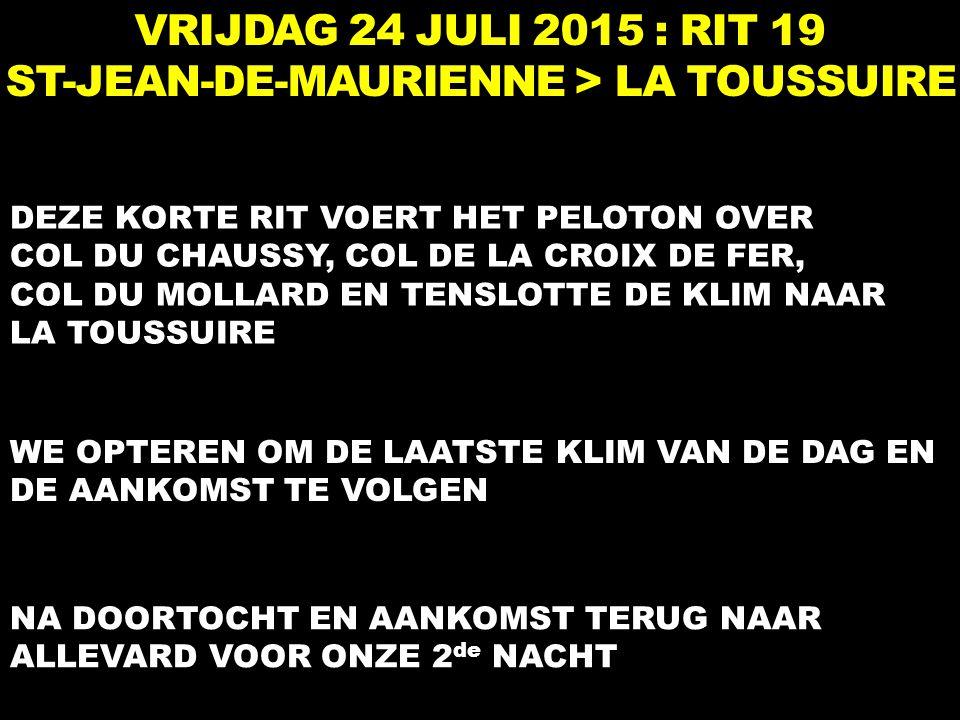 VRIJDAG 24 JULI 2015 : RIT 19 ST-JEAN-DE-MAURIENNE > LA TOUSSUIRE