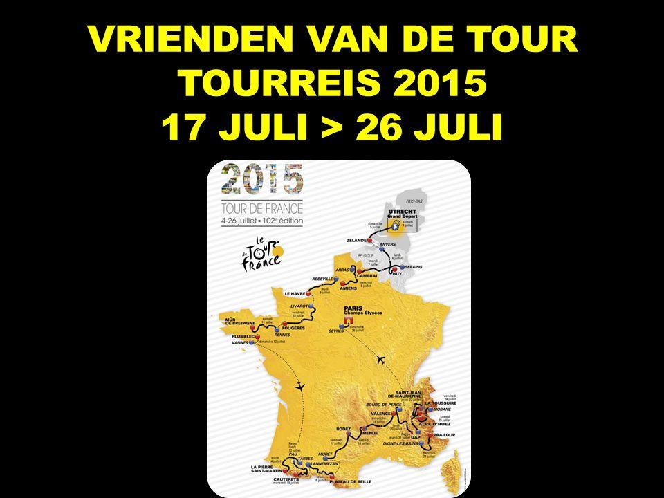 VRIENDEN VAN DE TOUR TOURREIS 2015 17 JULI > 26 JULI