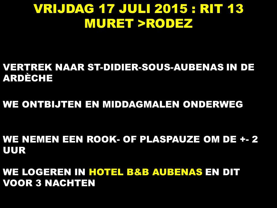 VRIJDAG 17 JULI 2015 : RIT 13 MURET >RODEZ