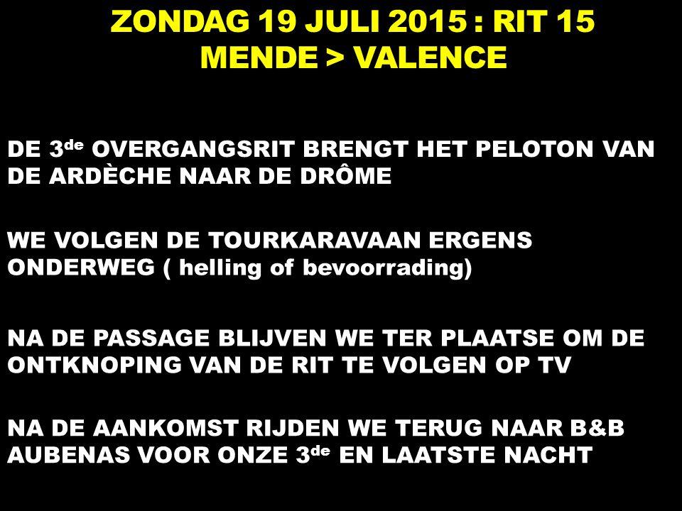 ZONDAG 19 JULI 2015 : RIT 15 MENDE > VALENCE
