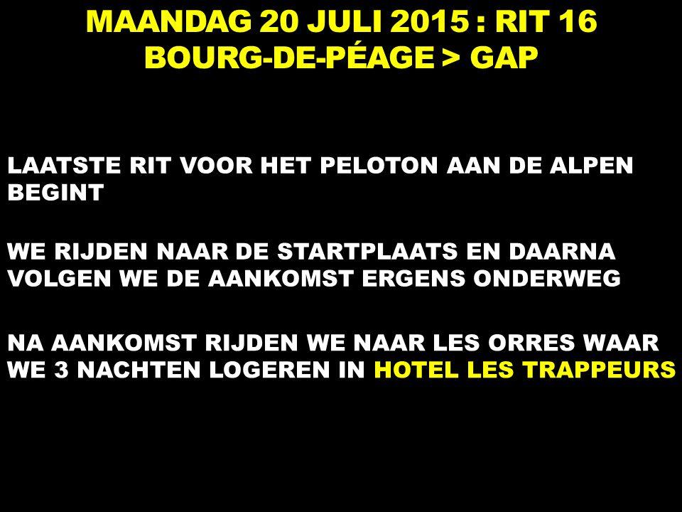 MAANDAG 20 JULI 2015 : RIT 16 BOURG-DE-PÉAGE > GAP