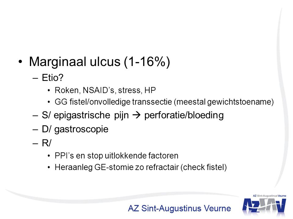 Marginaal ulcus (1-16%) Etio