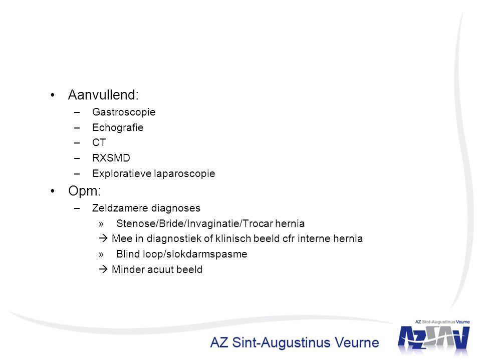 Aanvullend: Opm: Gastroscopie Echografie CT RXSMD