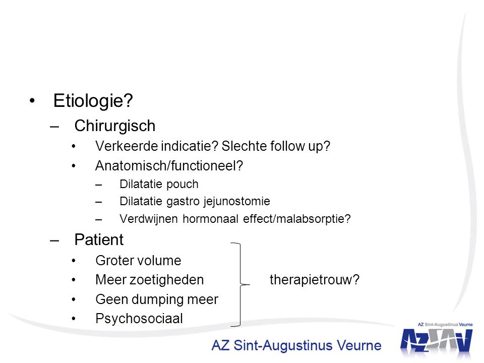 Etiologie Chirurgisch Patient Verkeerde indicatie Slechte follow up