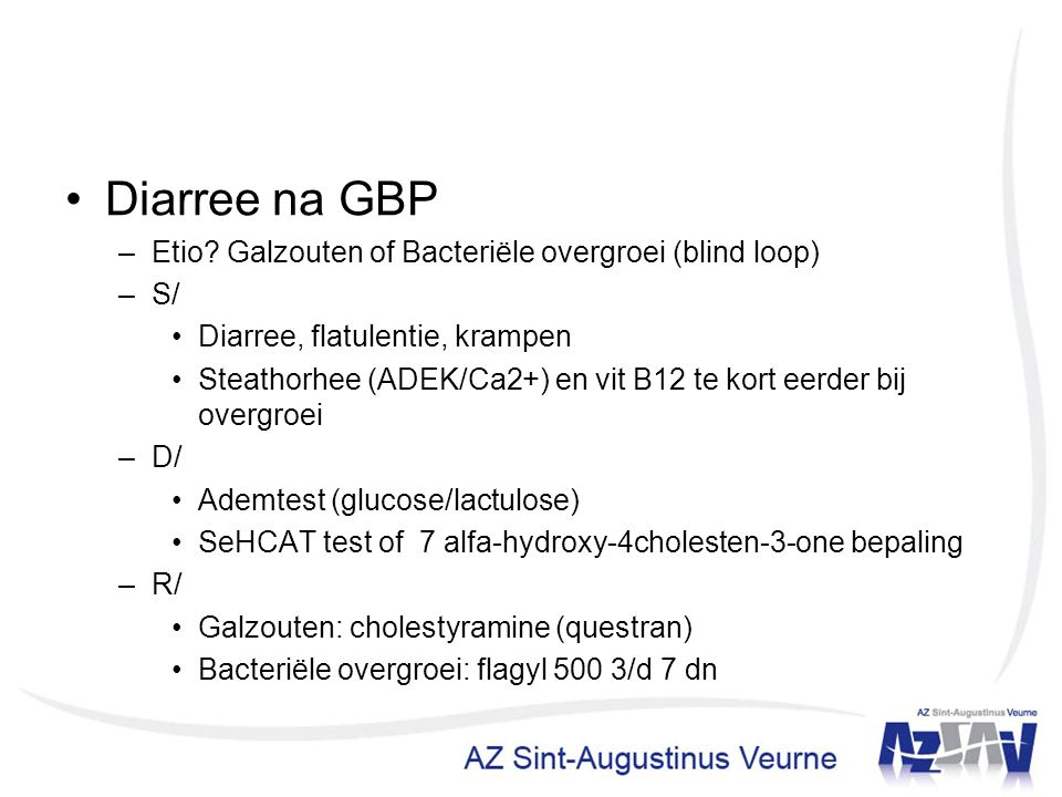 Diarree na GBP Etio Galzouten of Bacteriële overgroei (blind loop) S/