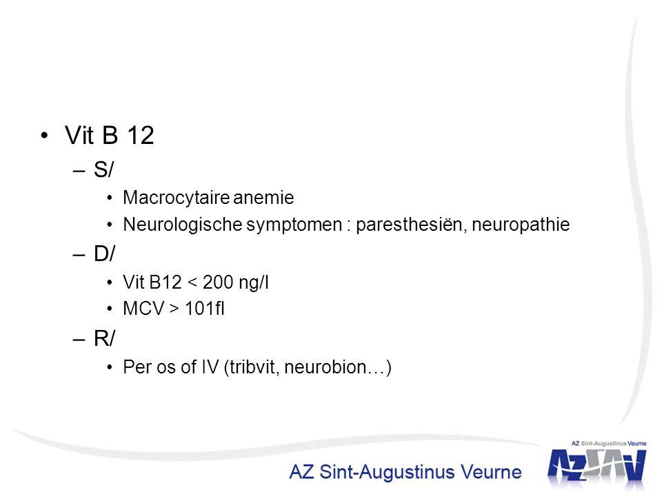 Vit B 12 S/ D/ R/ Macrocytaire anemie