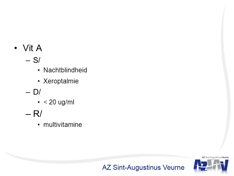 Vit A R/ S/ D/ Nachtblindheid Xeroptalmie < 20 ug/ml multivitamine