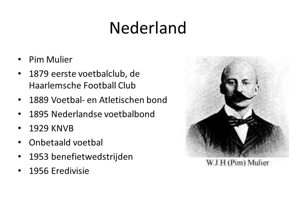 Nederland Pim Mulier. 1879 eerste voetbalclub, de Haarlemsche Football Club. 1889 Voetbal- en Atletischen bond.