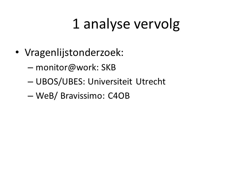 1 analyse vervolg Vragenlijstonderzoek: monitor@work: SKB