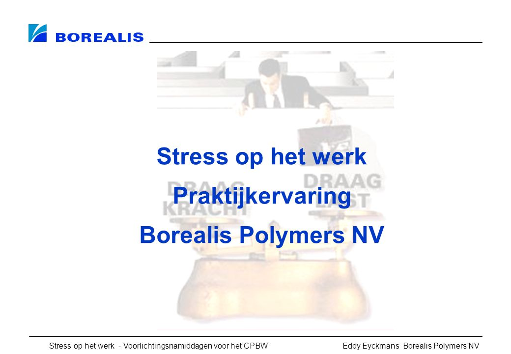 Stress op het werk Praktijkervaring Borealis Polymers NV