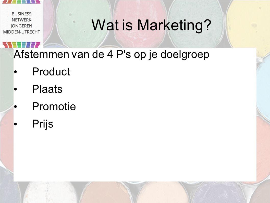 Wat is Marketing Afstemmen van de 4 P s op je doelgroep Product