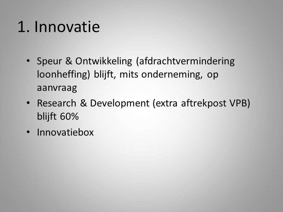 1. Innovatie Speur & Ontwikkeling (afdrachtvermindering loonheffing) blijft, mits onderneming, op aanvraag.