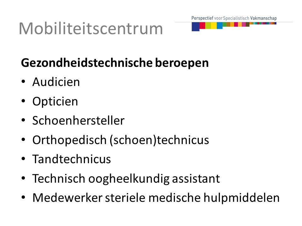 Mobiliteitscentrum Gezondheidstechnische beroepen Audicien Opticien