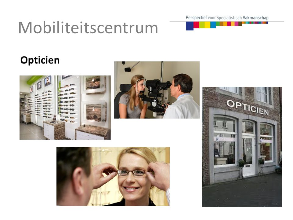 Mobiliteitscentrum Opticien