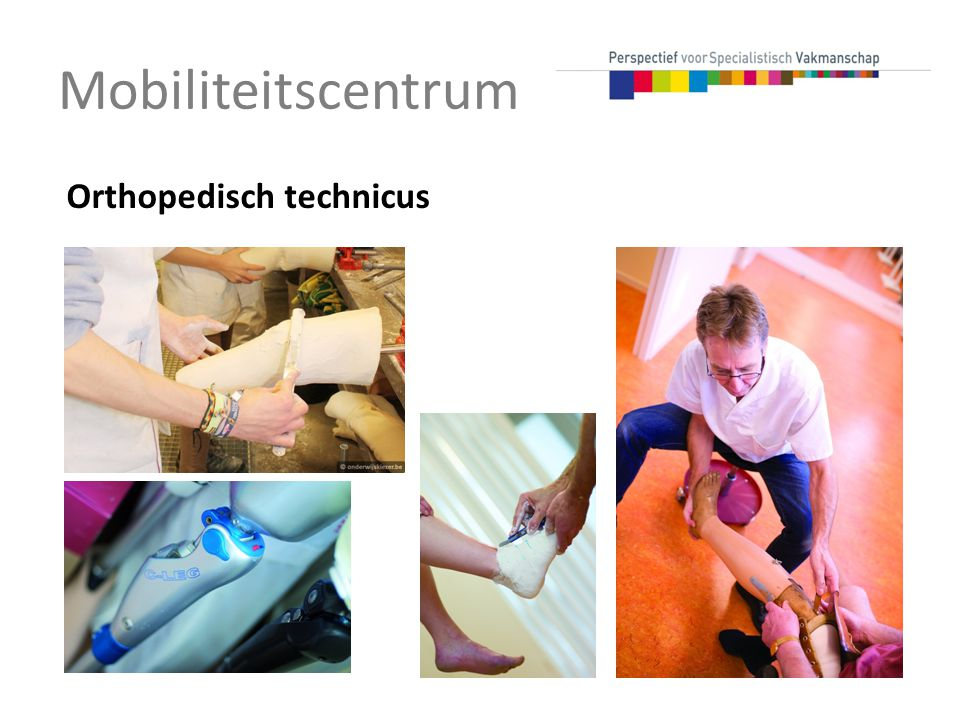 Mobiliteitscentrum Orthopedisch technicus