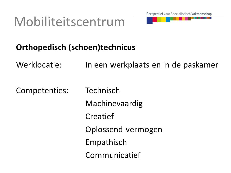 Mobiliteitscentrum Orthopedisch (schoen)technicus