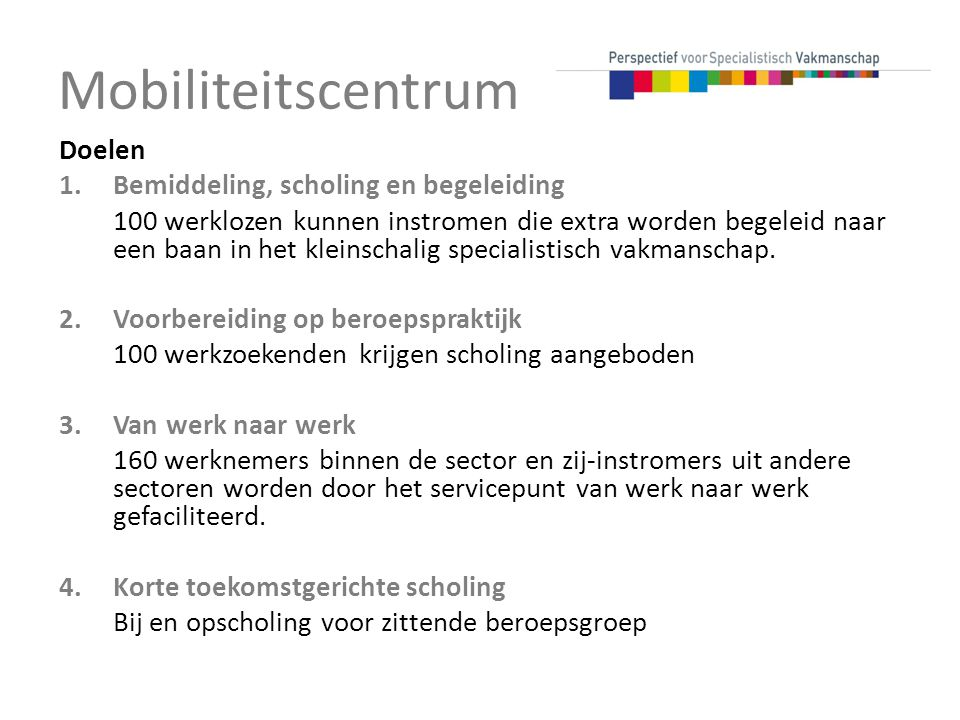 Mobiliteitscentrum Doelen Bemiddeling, scholing en begeleiding