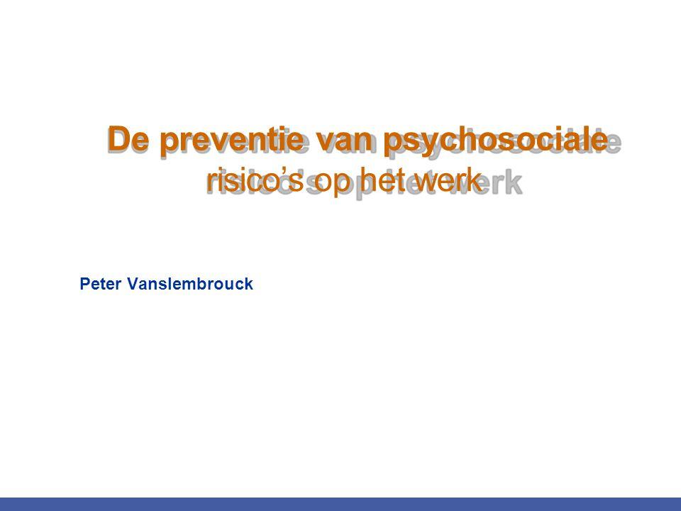De preventie van psychosociale risico's op het werk
