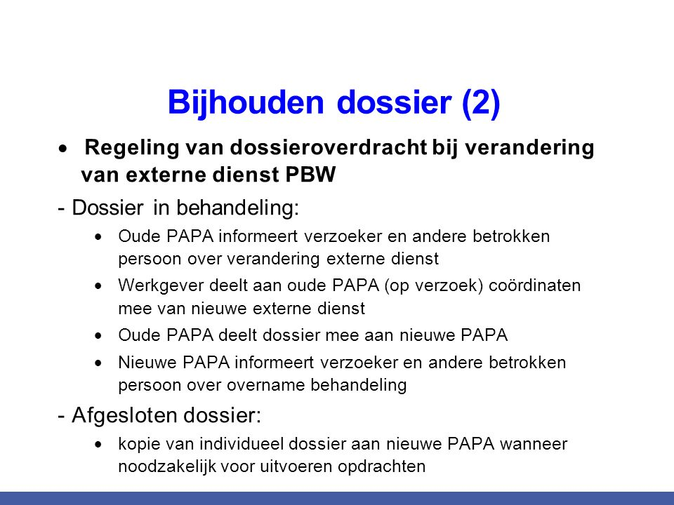 Bijhouden dossier (2) Regeling van dossieroverdracht bij verandering