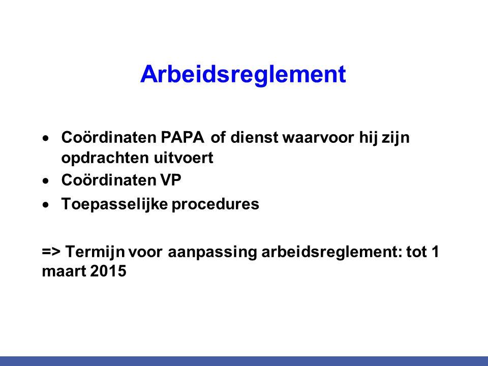 Arbeidsreglement Coördinaten PAPA of dienst waarvoor hij zijn