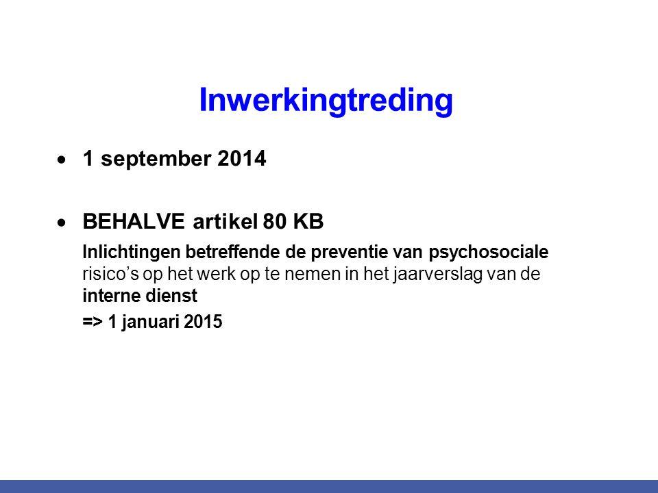 Inwerkingtreding 1 september 2014 BEHALVE artikel 80 KB