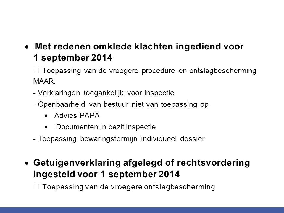 Met redenen omklede klachten ingediend voor 1 september 2014