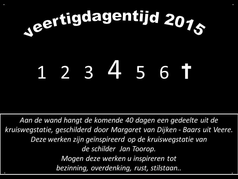 . . veertigdagentijd 2015. 1 2 3 4 5 6