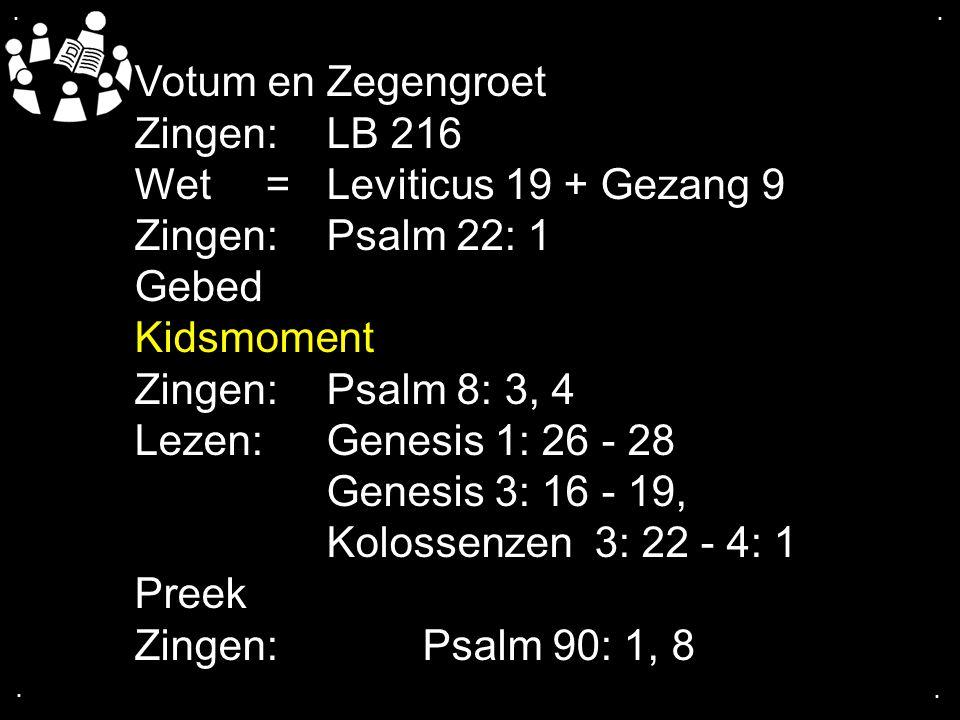 Wet = Leviticus 19 + Gezang 9 Zingen: Psalm 22: 1 Gebed Kidsmoment