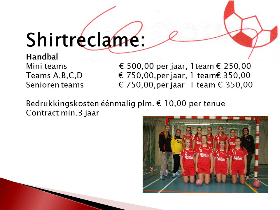 Shirtreclame: Handbal Mini teams € 500,00 per jaar, 1team € 250,00