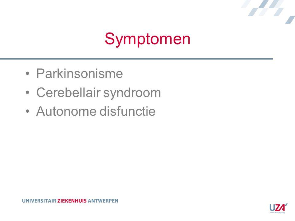 Symptomen Parkinsonisme Cerebellair syndroom Autonome disfunctie