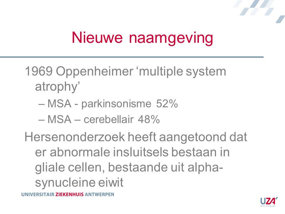 Nieuwe naamgeving 1969 Oppenheimer 'multiple system atrophy'